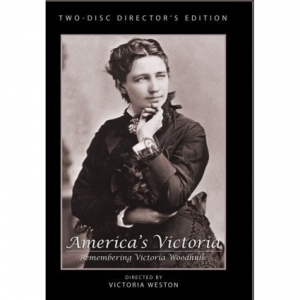 Victoria Woodhull, America's Victoria Remembering Victoria Woodhull
